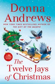 The Twelve Jays of Christmas : a Meg Langslow mystery
