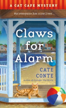 Claws for Alarm : A Cat Cafe Mystery