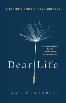 Dear life : a doctor's story of love and loss