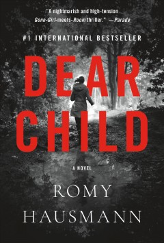 Dear child Romy Hausmann ; translated from the German by Jamie Bulloch.
