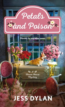 Petals and Poison : A Flower House Mystery
