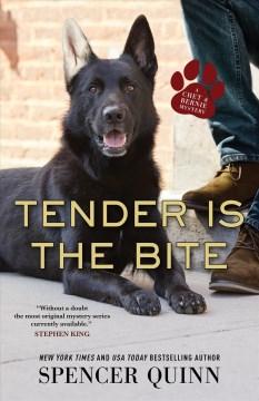 Tender is the bite Spencer Quinn.