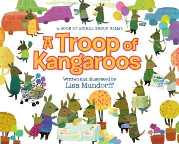 A troop of kangaroos / A Book of Animal Group Names