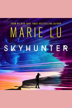 Skyhunter [electronic resource] / Marie Lu.