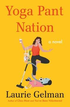 Yoga pant nation : a novel