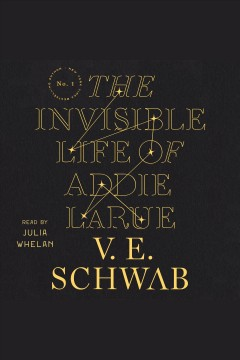 The invisible life of Addie LaRue [electronic resource] / V. E. Schwab.