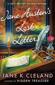 Jane Austen's lost letters : a Josie Prescott antiques mystery