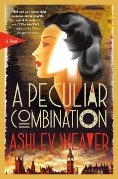 A peculiar combination Ashley Weaver.