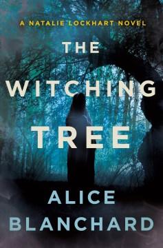 The witching tree : a Natalie Lockhart novel