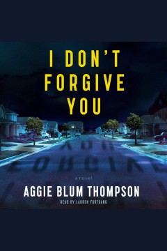 I don't forgive you [electronic resource] / Aggie Blum Thompson.