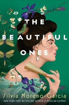 The beautiful ones / Silvia Moreno-Garcia.