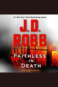 Faithless in Death : In Death Series, Book 52 [electronic resource] / J. D. Robb.