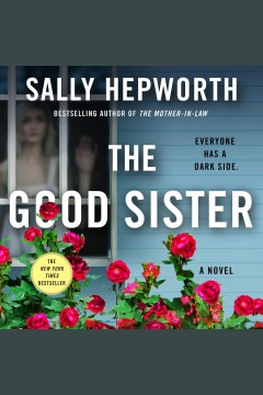 The good sister [electronic resource] / Sally Hepworth.