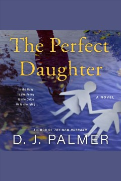 The perfect daughter [electronic resource] / D.J. Palmer.