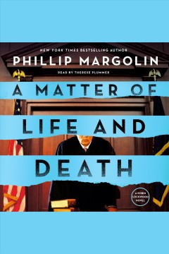 A matter of life and death [electronic resource] / Phillip Margolin.
