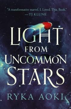 Light from uncommon stars Ryka Aoki.
