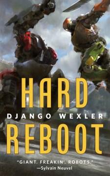 Hard reboot / Django Wexler.