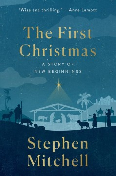 The first Christmas : a story of new beginnings