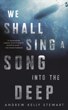 We shall sing a song into the deep / Andrew Kelly Stewart.