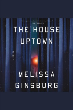 The house uptown [electronic resource] / Melissa Ginsburg.