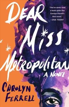 Dear Miss Metropolitan Carolyn Ferrell.