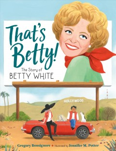 That's Betty! : The Story of Betty White