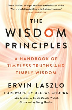 The wisdom principles : a handbook of timeless truths and timely wisdom