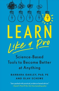 Learn like a pro : science-based tools to become better at anything