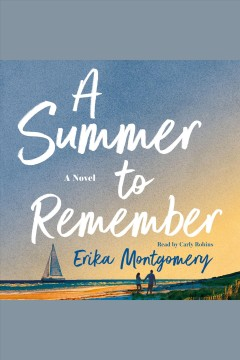 A summer to remember [electronic resource] / Erika Montgomery.