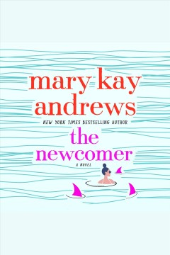 The newcomer [electronic resource] / Mary Kay Andrews.