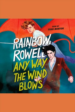 Any way the wind blows [electronic resource] / Rainbow Rowell.