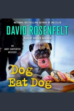 Dog eat dog [electronic resource] / David Rosenfelt.