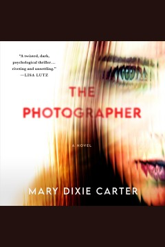 The photographer [electronic resource] / Mary Dixie Carter.