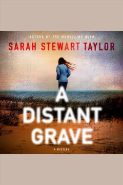 A distant grave [electronic resource] / Sarah Stewart Taylor.