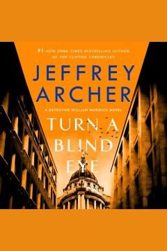 Turn a blind eye [electronic resource] / Jeffrey Archer