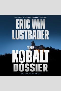 The kobalt dossier [electronic resource] : an Evan Ryder novel / Eric Van Lustbader.
