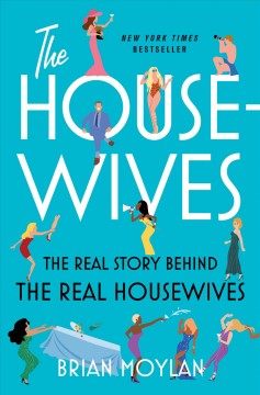 The Housewives : The Real Story Behind the Real Housewives