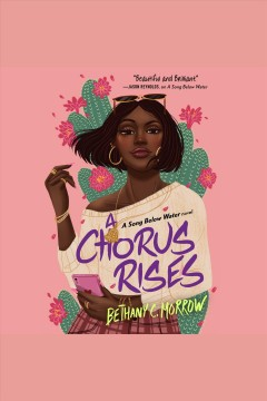 A chorus rises [electronic resource] / Bethany C. Morrow.