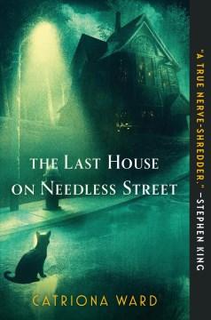 The last house on needless street Catriona Ward.