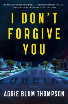 I don't forgive you / Aggie Blum Thompson.