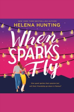 When sparks fly [electronic resource] / Helena Hunting.