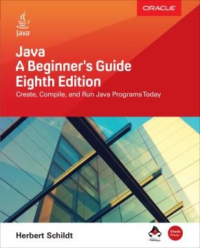 Java. A Beginner's Guide A beginner's guide