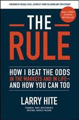The rule : how i beat the odds in the markets and life--and you can too / Larry Hite.