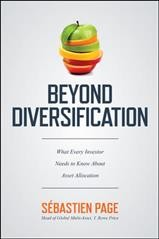 Beyond diversification : what  every investor needs to know about asset allocation