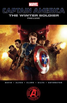 Captain America : prelude. The Winter Soldier writer, Peter David [and three others] ; penciler [or artist], Wellinton Alves [and six others] ; inkers, Manny Clark [and four others].