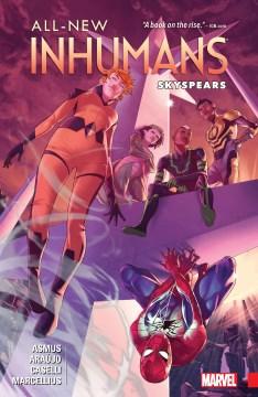 All-New Inhumans Vol. 2: Skyspears. Issue 5-11 James Asmus; Stefano Caselli.