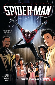 Spider-Man. Volume 4, issue 234-240, Miles Morales writer, Brian Michael Bendis ; artist, Oscar Bazaldua ; color artists, Justin Ponsor, Brian Reber, Laura Martin [and 2 others] ; letterer, VC's Cory Petit.