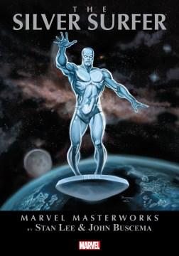Marvel masterworks presents the Silver Surfer. Volume 1, issue 1-6
