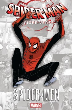 Spider-Man. Spider-verse writers: Brian Michael Bendis, David Hine, Fabrice Sapolsky [and 3 others]; artists: Sara Pichelli, Richard Isanove, Jake Wyatt [and 2 others] ; color artists: Justin Ponsor, Ian Herring, Emily Warren ; letterers: VC's Cory Petit, VC's Clayton Cowles, Jared K. Fletcher.