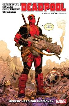 Deadpool. Volume 1, issue 1-6, Mercin' hard for the money